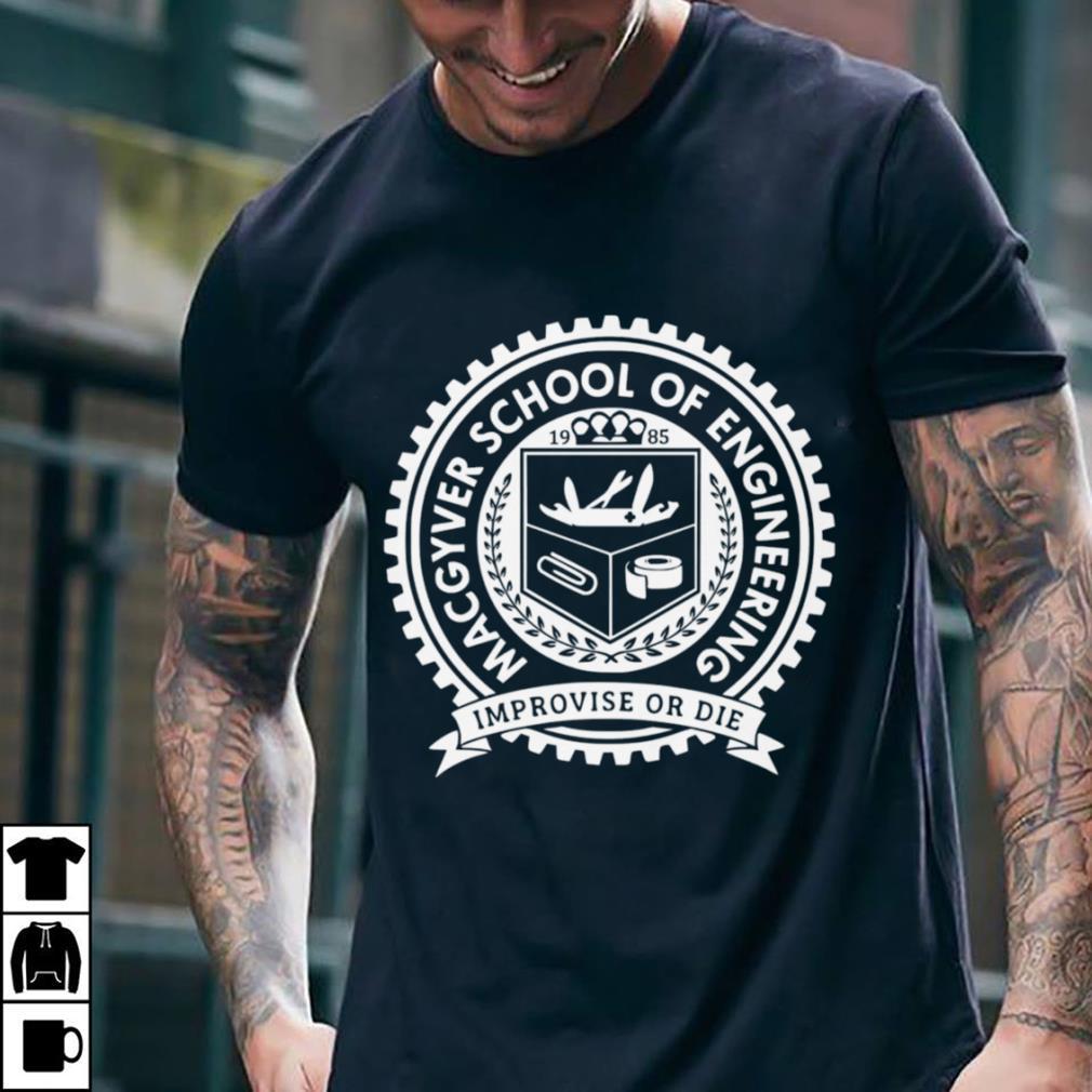 Macgyver School Of Engineering shirt 2