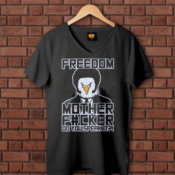 8085bddf5383c Samuel Eagle Jackson Freedom mother fucker do you speak it shirt ...