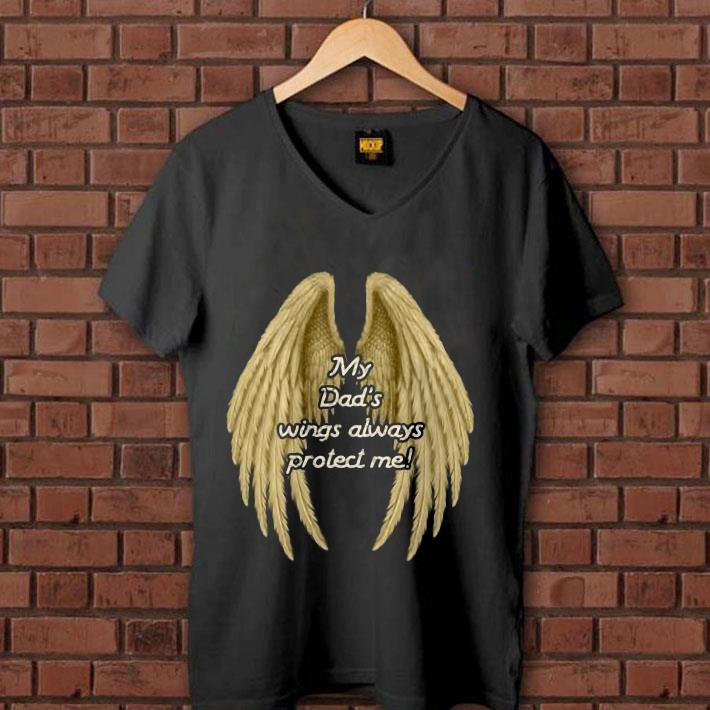 My Dad's Wings Always Protect Me shirt 1