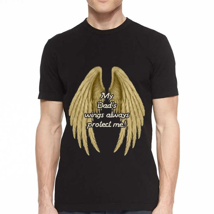 My Dad's Wings Always Protect Me shirt 2