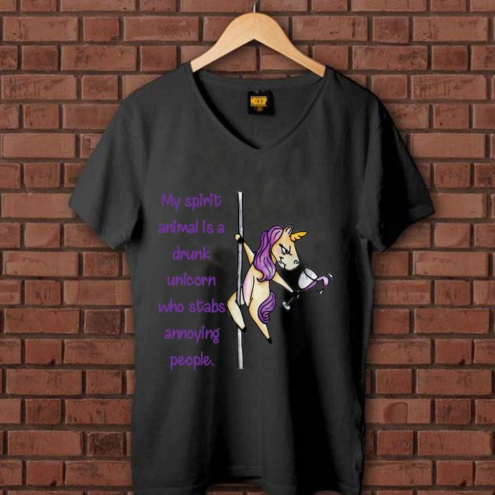 - My spirit animal is a drunk unicorn who stabs annoying people shirt