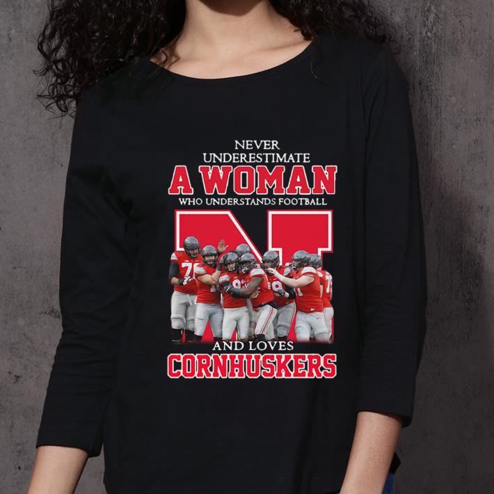 Never underestimate a woman who understands football and loves Cornhuskers shirt 3