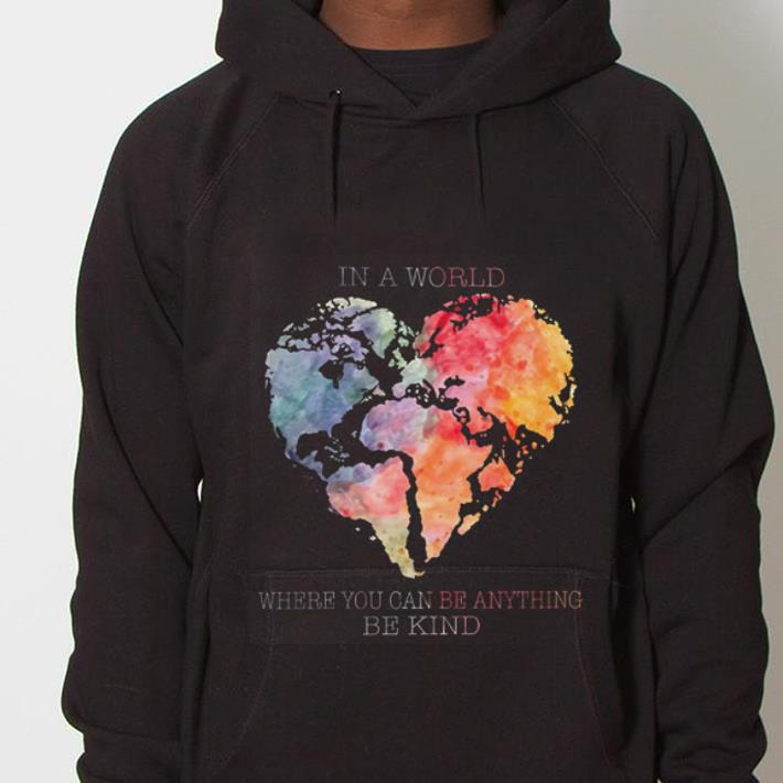 https://mypresidentshirt.com/images/2019/01/Planet-Earth-Heart-In-a-world-where-you-can-be-anything-be-kind-shirt_4.jpg