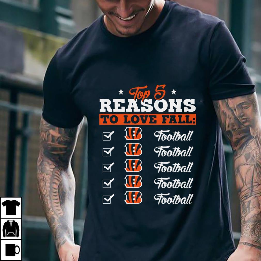 - Top 5 Reasons To Love Falls Cincinnati Bengals Football Team shirt