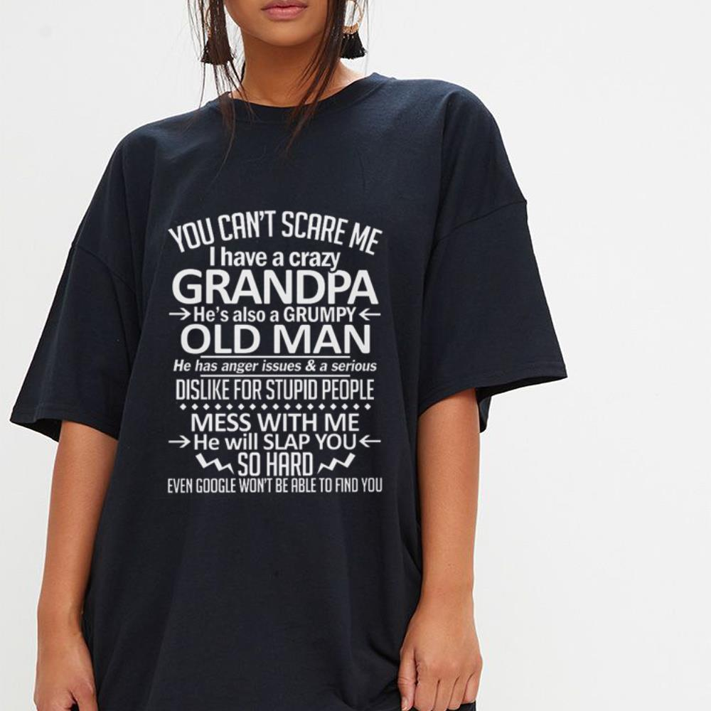 https://mypresidentshirt.com/images/2019/01/You-can-t-scare-me-i-have-a-crazy-Grandpa-he-s-also-a-Grumpy-old-man-shirt_4.jpg