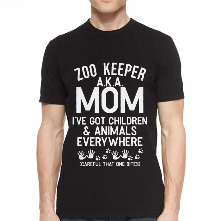 Zoo keeper AKA mom I've got children and animals everywhere careful that one bites shirt 2