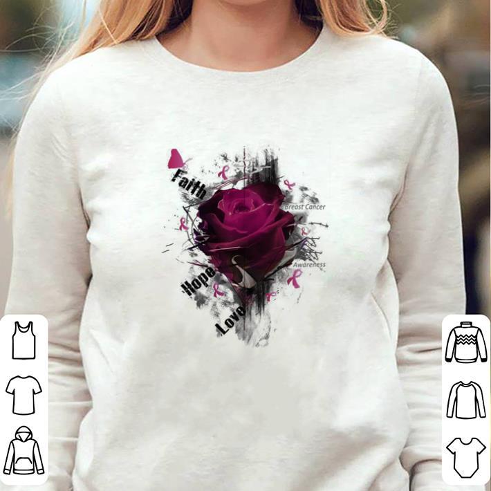 Breast cancer Awareness faith hope love roses shirt