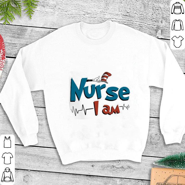 - Dr.Seuss Nurse i am shirt