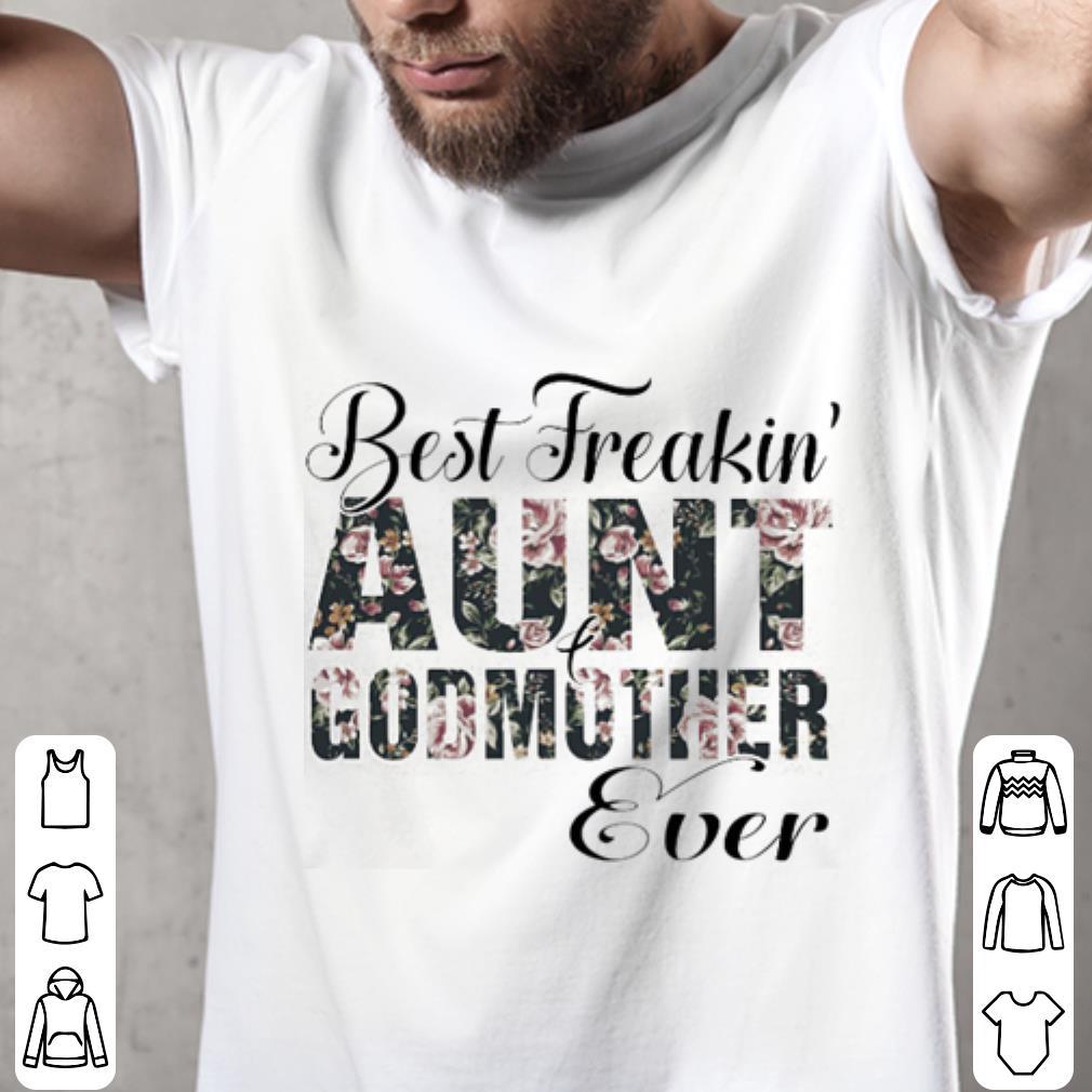 Flowers Best freakin' aunt godmother ever shirt 2