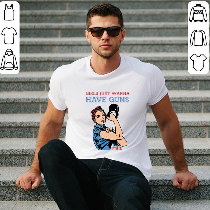 - Girls just wanna have guns shirt