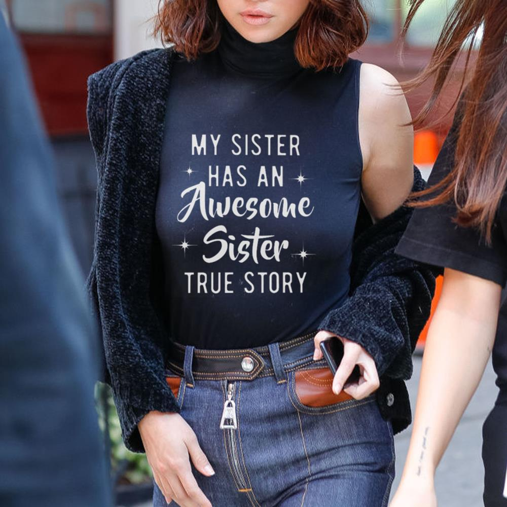 My sister has an awesome sister true story shirt 3