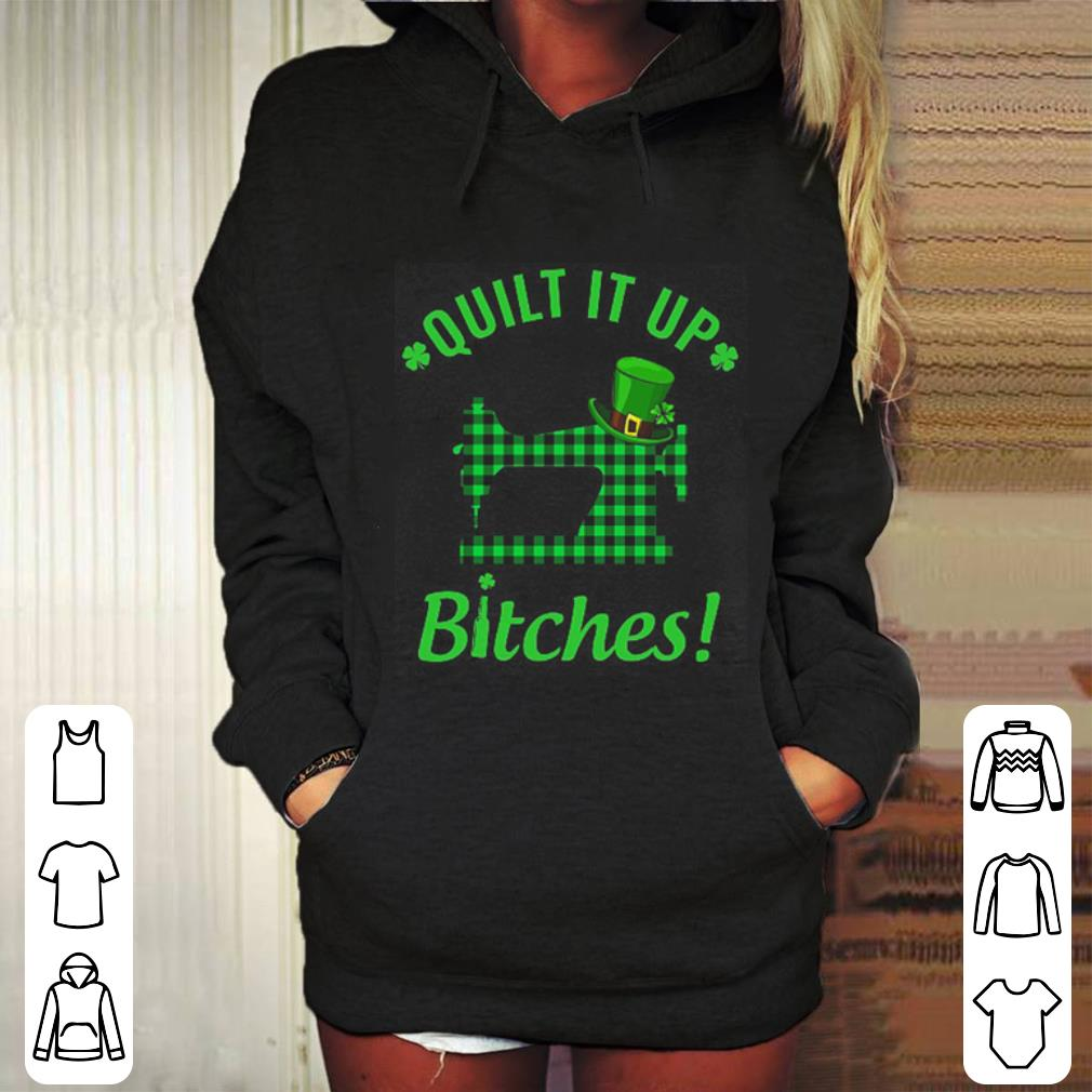 https://mypresidentshirt.com/images/2019/02/Sewing-quilt-it-up-bitches-St-Patrick-s-day-shirt_4.jpg