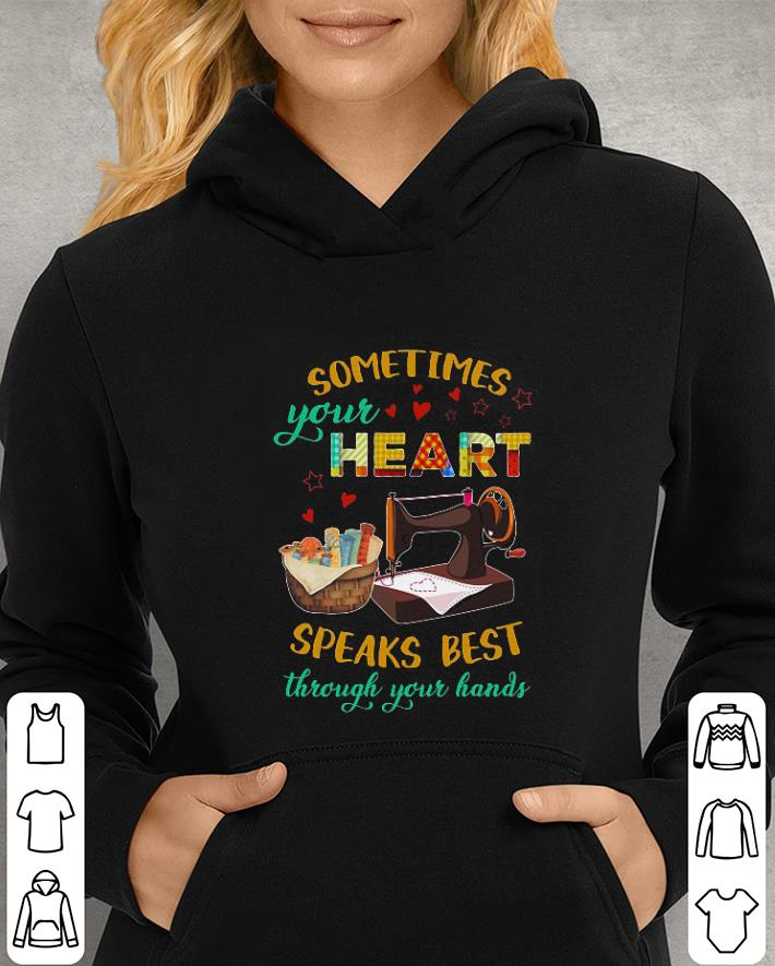 - Sometimes your heart speaks best through your hands shirt