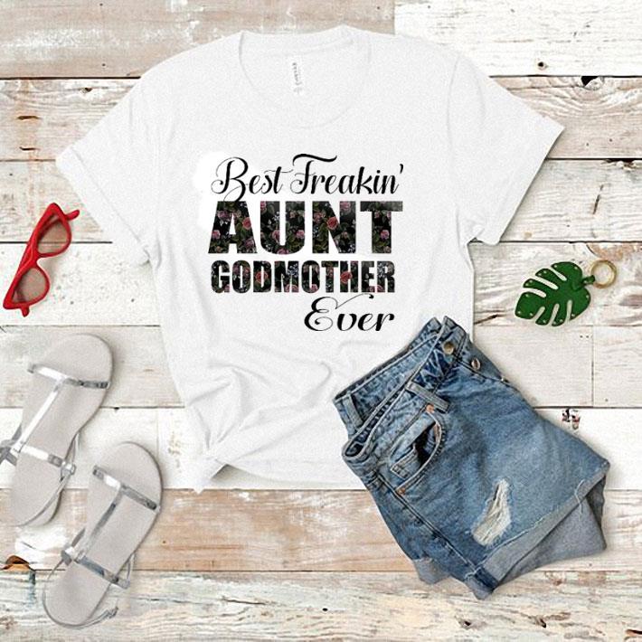 Best freakin' aunt godmother ever flowers shirt 1