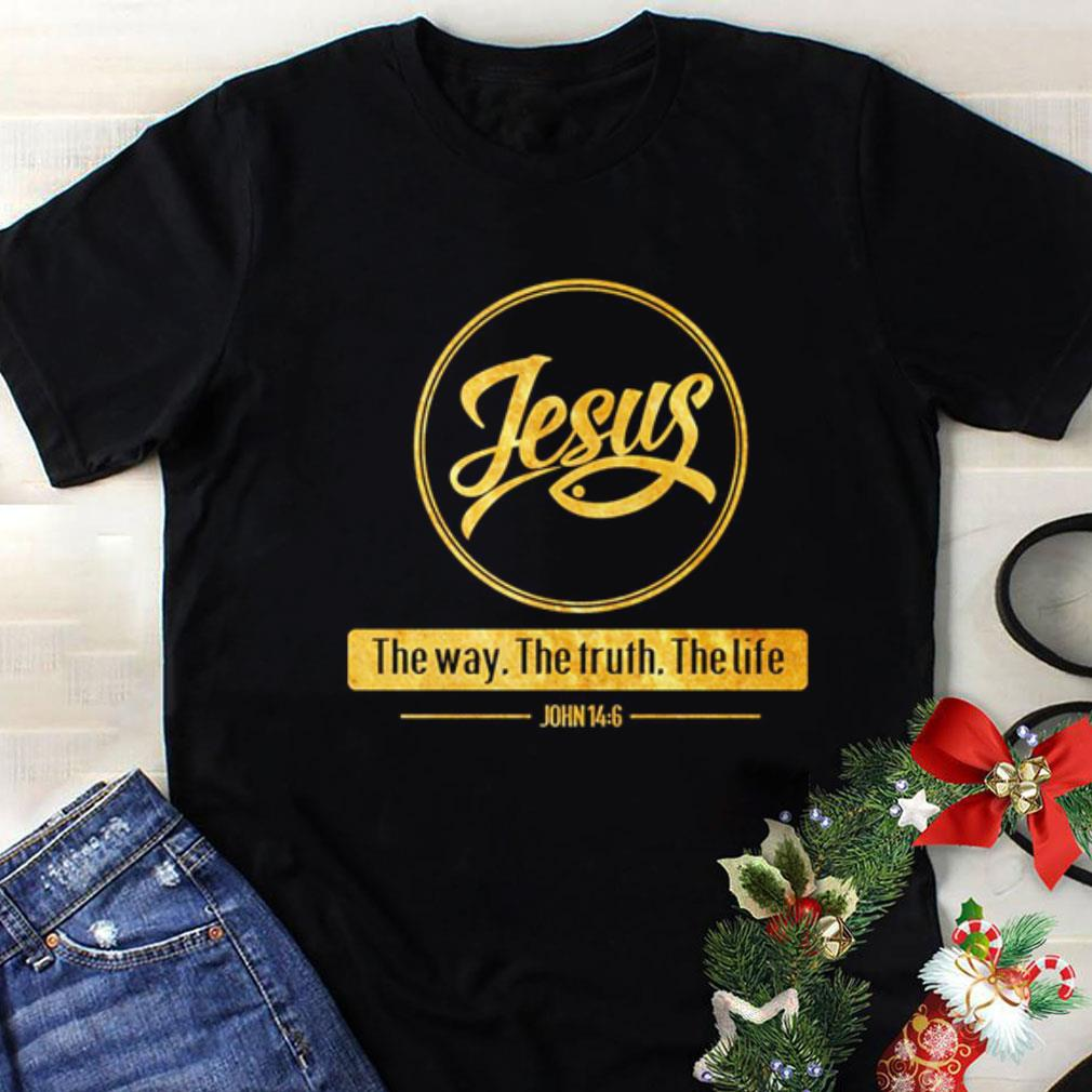 Jesus the way the truth the life John 14 6 shirt 1