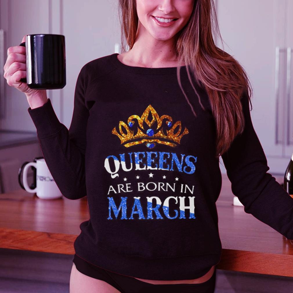 Queens are born in March shirt 3