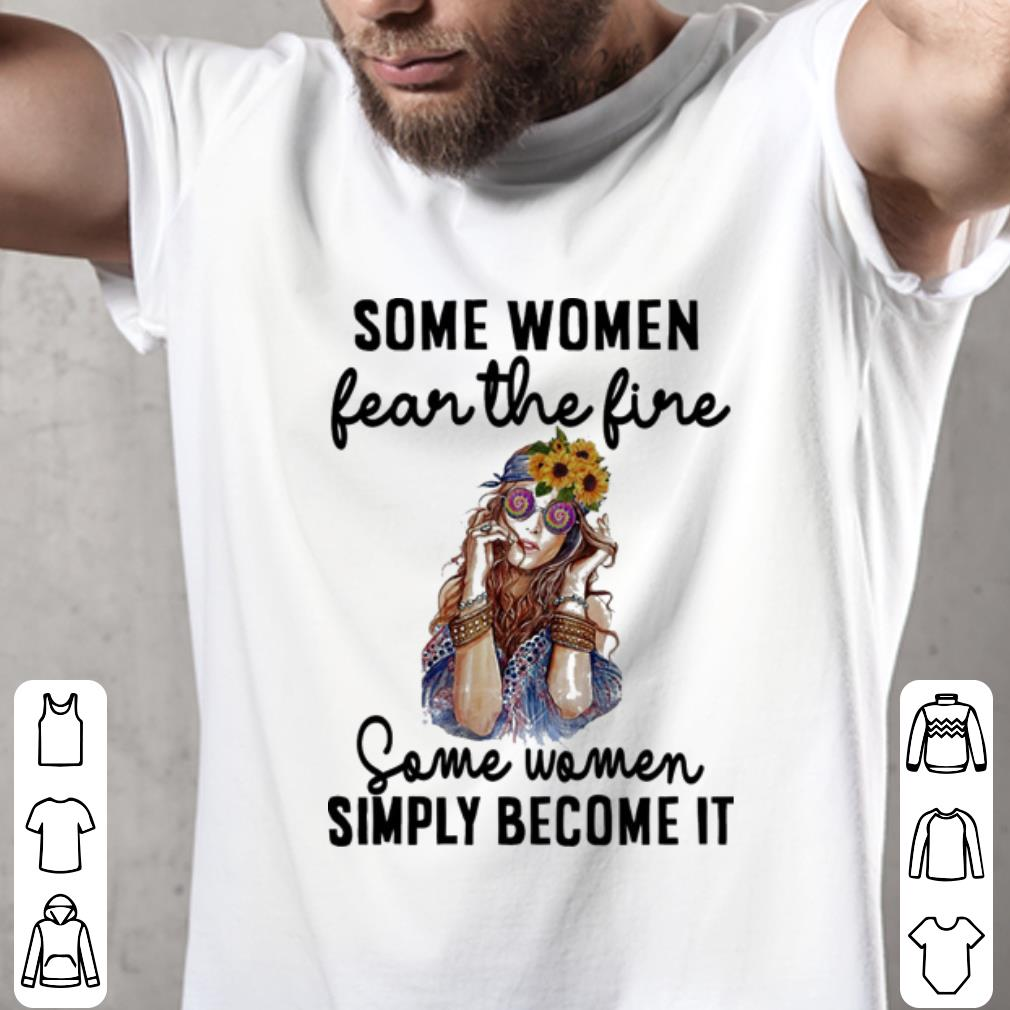 Sunflower Some women fear the fine some women simply become it shirt 2