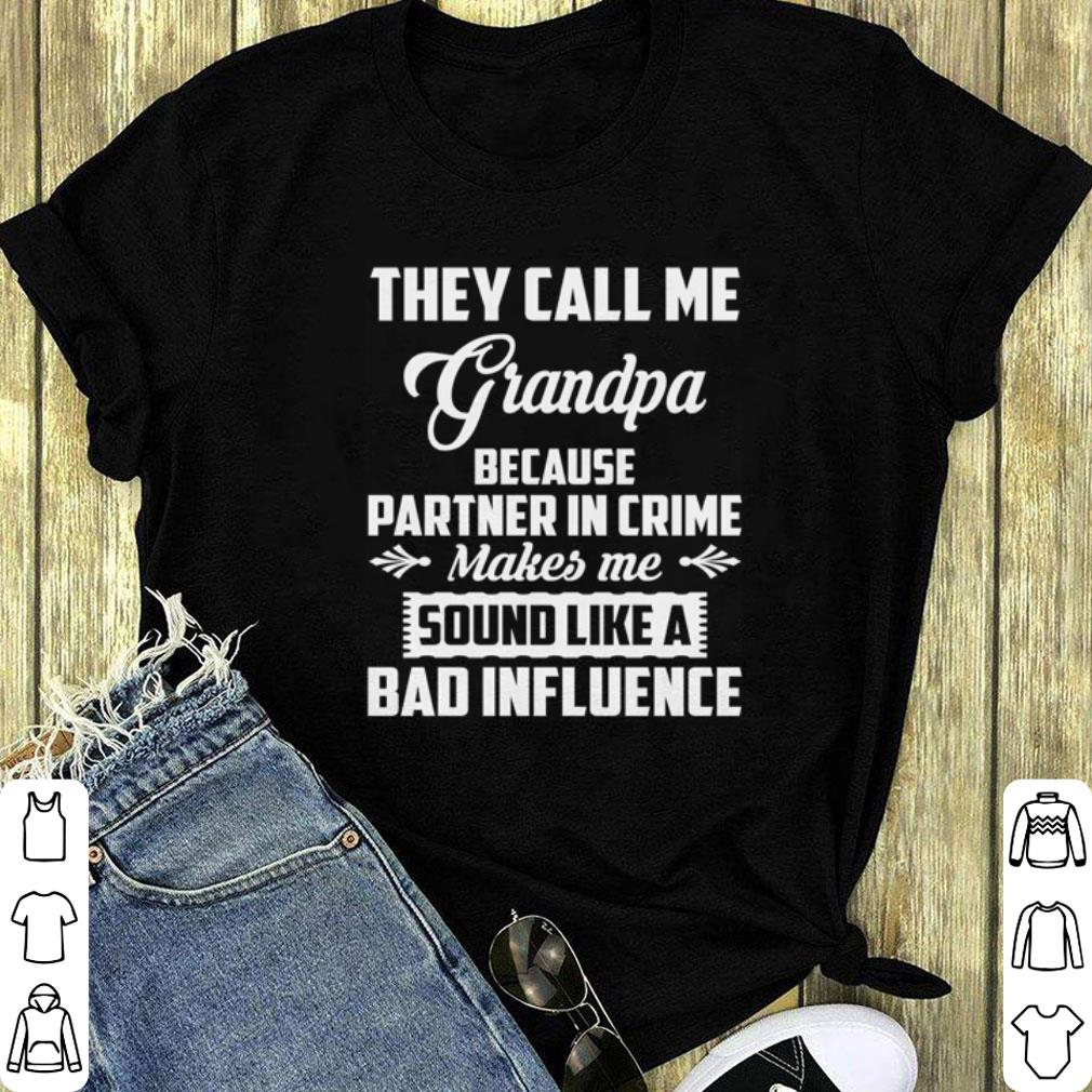 They call me grandpa because partner in crime makes me sound like shirt 1
