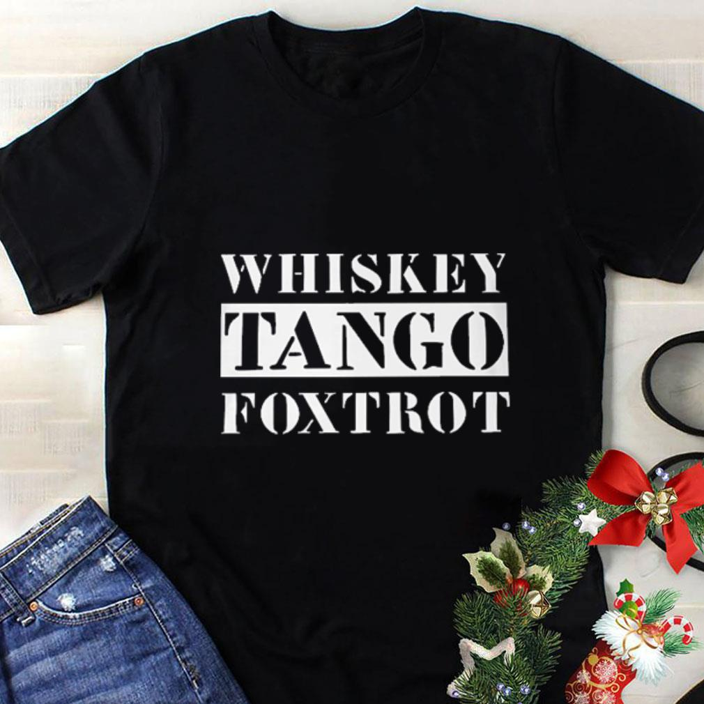 Whiskey Tango foxtrot shirt 1