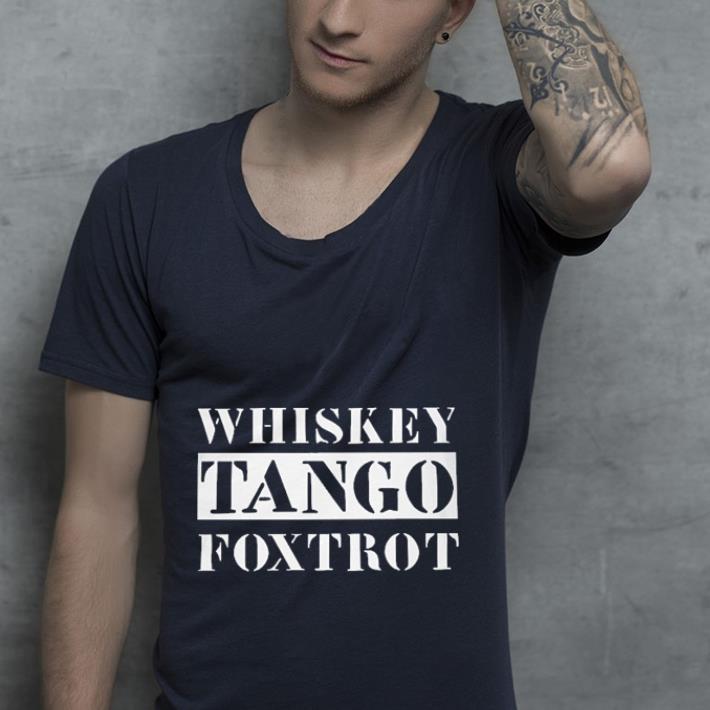 Whiskey Tango foxtrot shirt 2