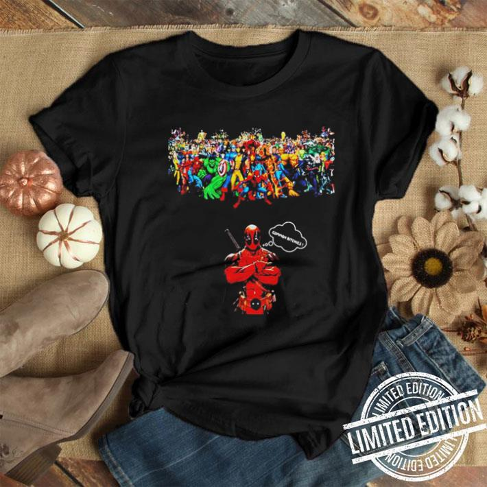 - Deadpool common bitches and Marvel Avengers Endgame shirt