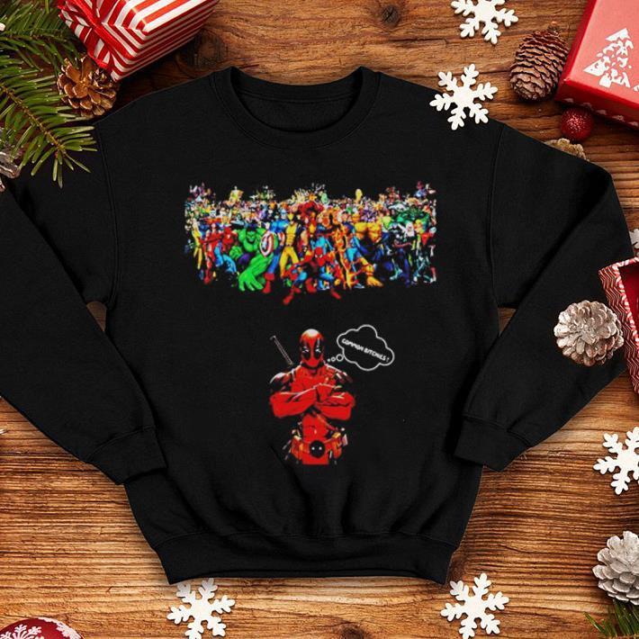 - Deadpool common bitches and Marvel Avengers Endgame shirt