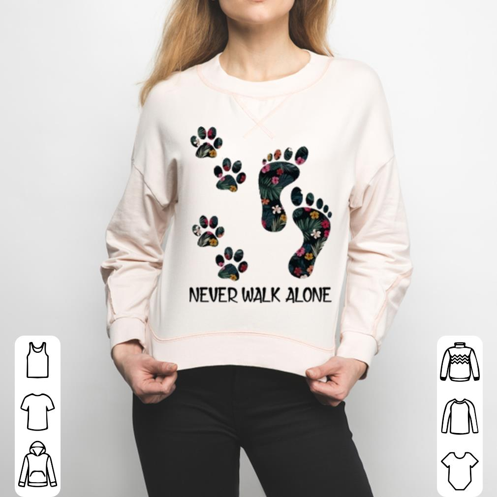 - Flowers Never Walk Alone shirt