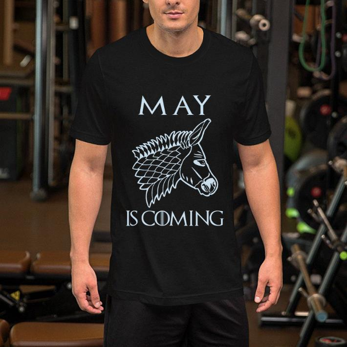 Game of Thrones May is coming shirt 2