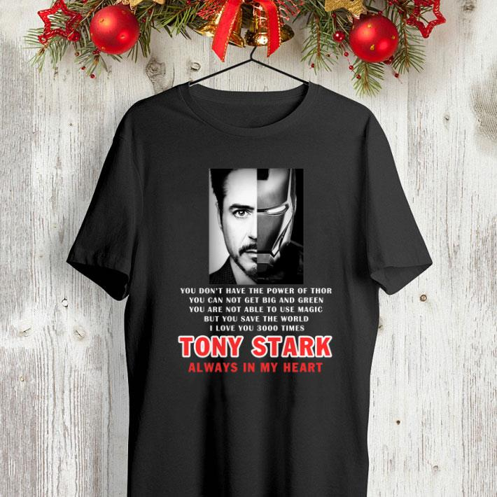 3fa71347 Iron Man I love you 3000 times Tony Stark always in my heart shirt ...