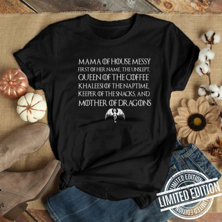 Mama of house messy first of her name the unslept queen of the coffee Game of Thrones shirt 1