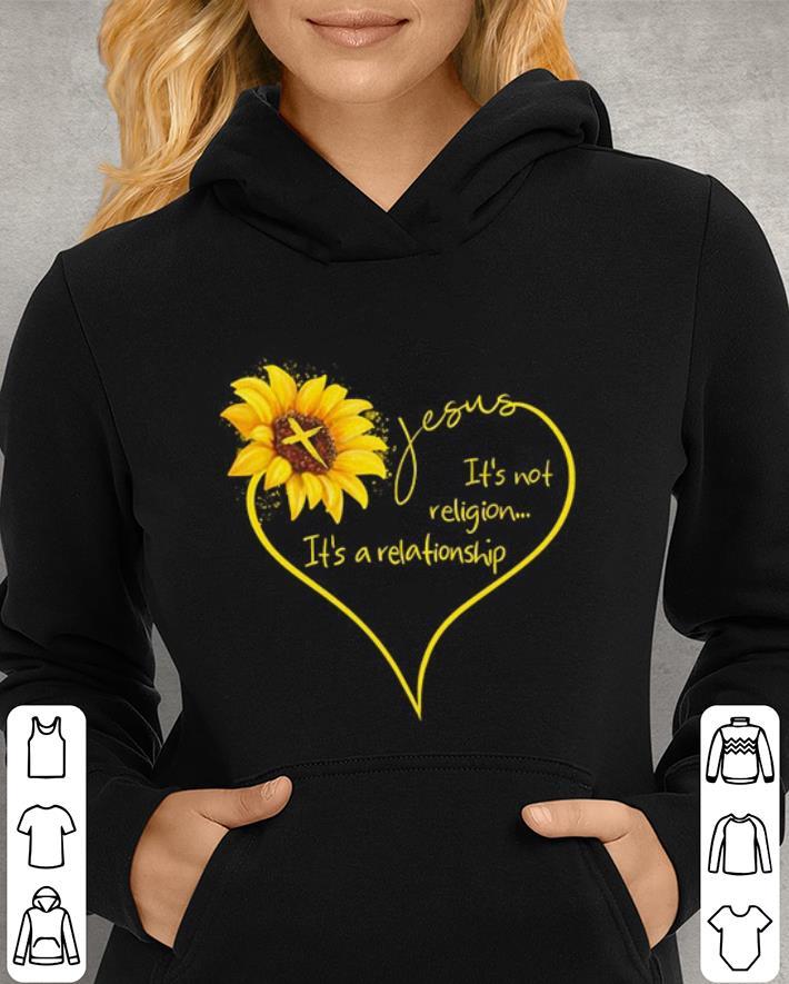 - Sunflower Jesus it's not religion it's a relationship shirt