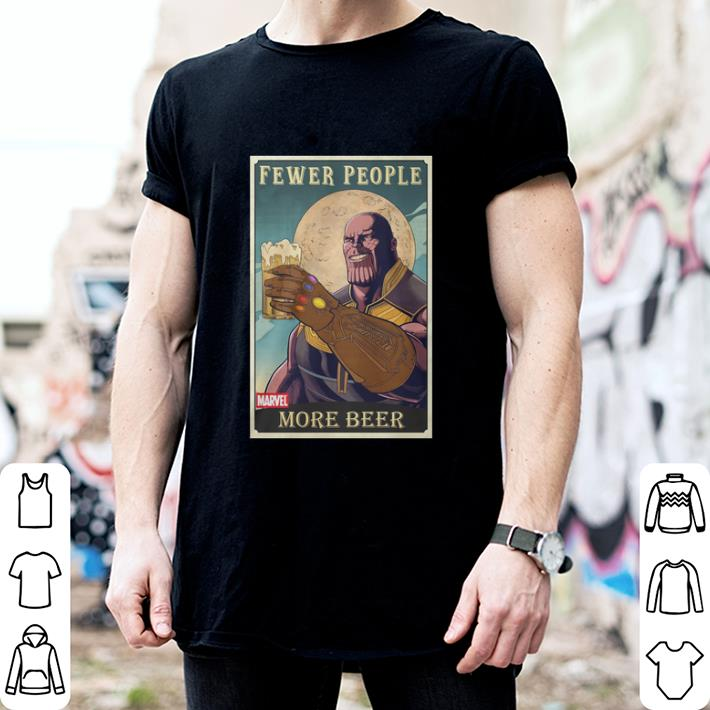 - Thanos fever people more beer Avengers Endgame shirt