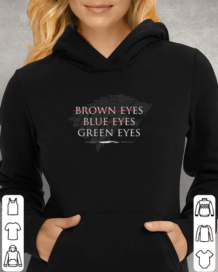 - Arya Stark Brown eyes Blue eyes Green eyes Game Of Thrones shirt