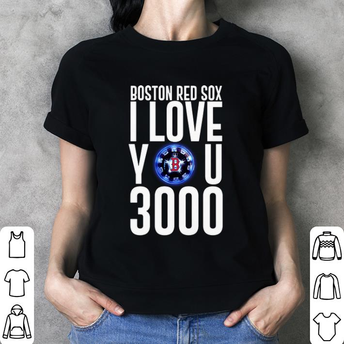 Boston Red Sox I love you 3000 arc reactor Iron Man shirt 3