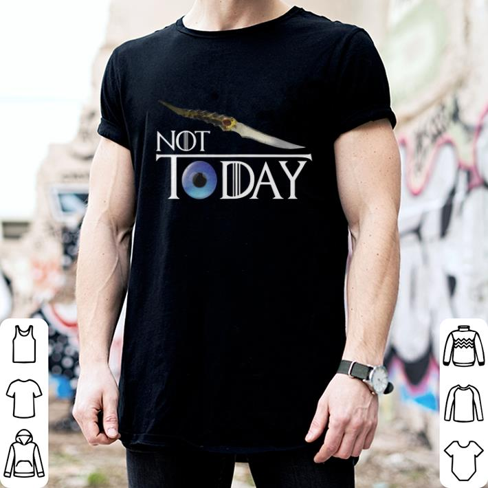 - Catspaw Blade Arya Stark Not Today Game Of Thrones shirt
