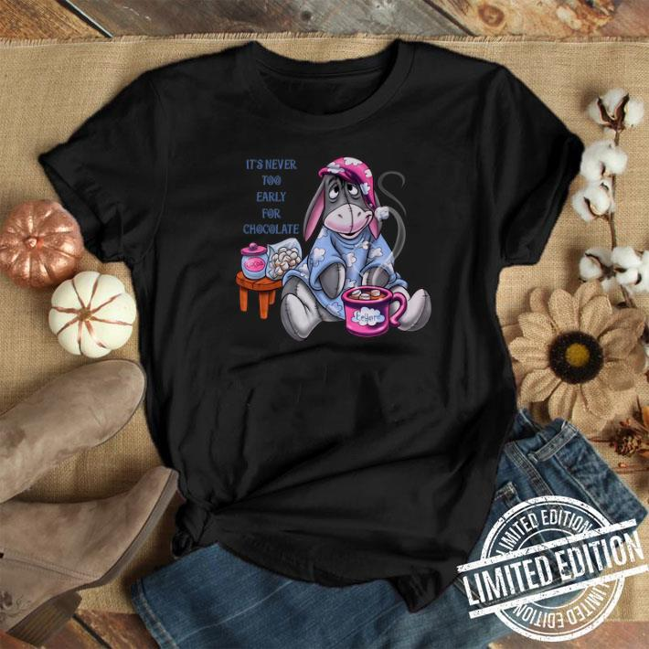 Eeyore It's never too early for chocolate shirt 1