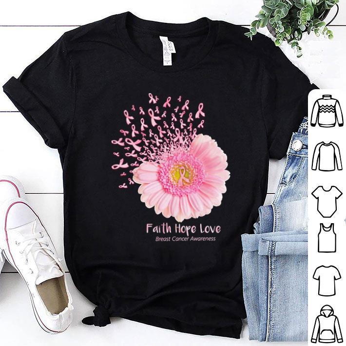 - Flower Faith Hope Love Breast Cancer Awareness shirt