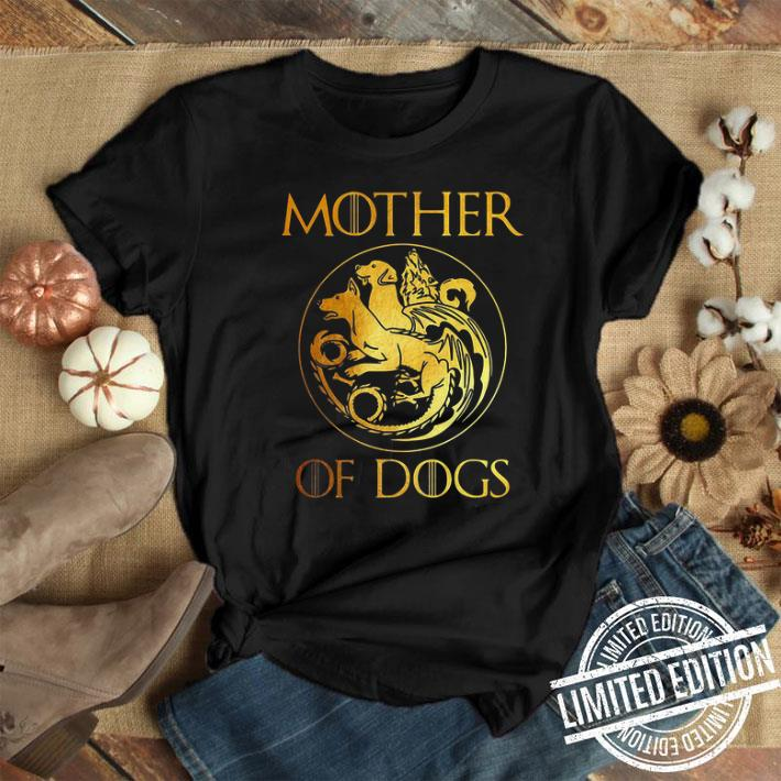 - Game Of Thrones Mother of Dogs golden shirt