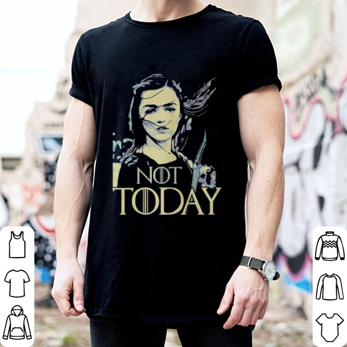 - Game of Thrones Not Today Death Arya Stark shirt