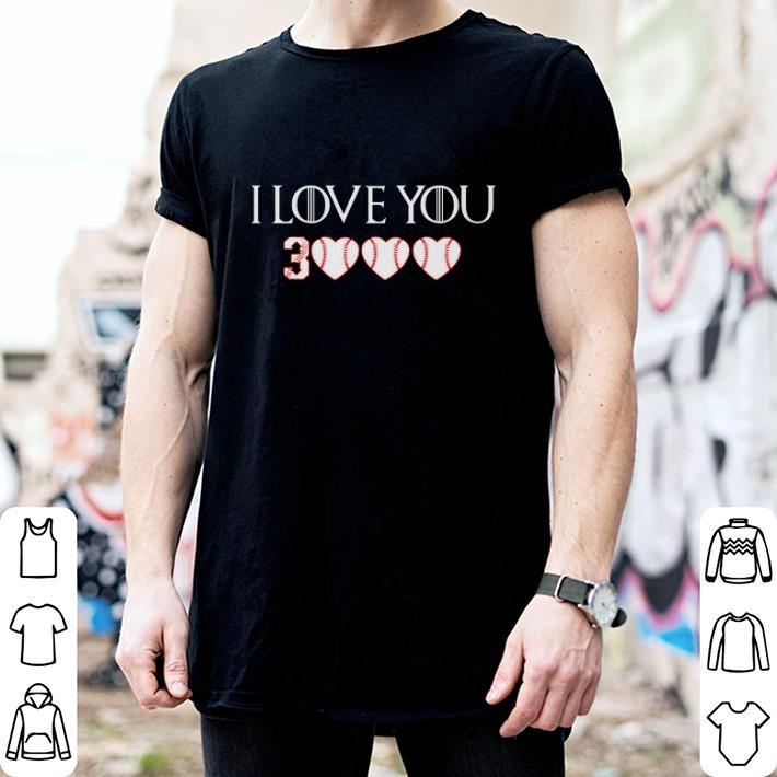 I love you 3000 Softball Game Of Thrones shirt 2