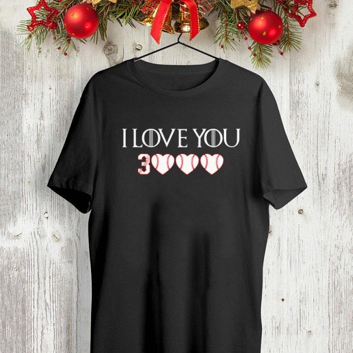 I love you 3000 Softball Game Of Thrones shirt