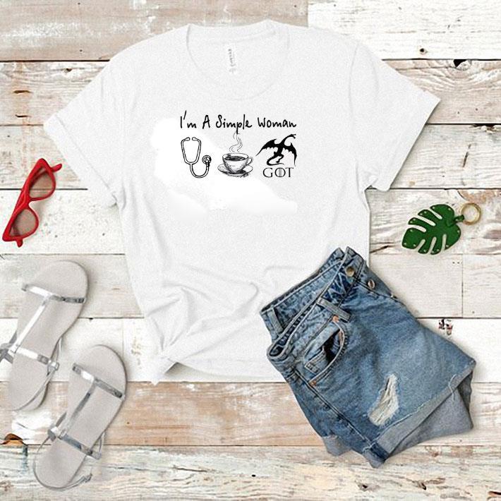 - I'm a simple woman nurse coffee Game Of Thrones shirt