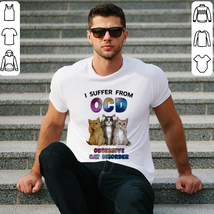 I suffer from OCD Obsessive Cat Disorder shirt 2