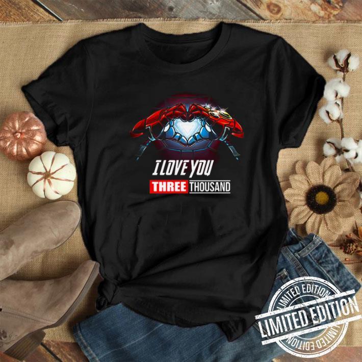 - Iron man I love you Three thousand Tony Stark shirt