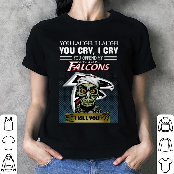 Jeff Dunham you laugh i laugh you offend my Atlanta Falcons i kill you shirt 3