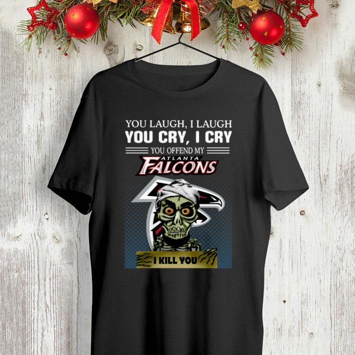 Jeff Dunham you laugh i laugh you offend my Atlanta Falcons i kill you shirt