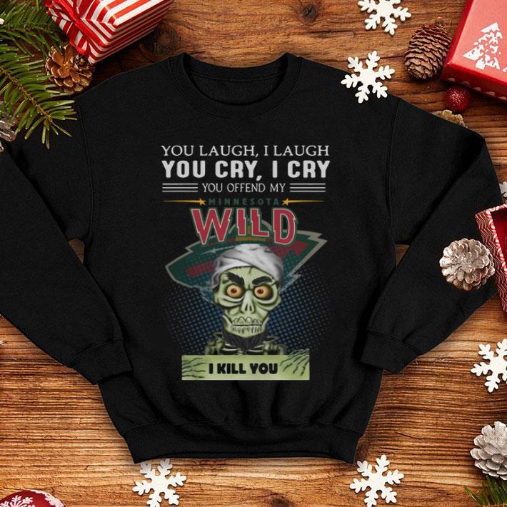 Jeff Dunham you laugh you cry you offend my Minnesota Wild shirt