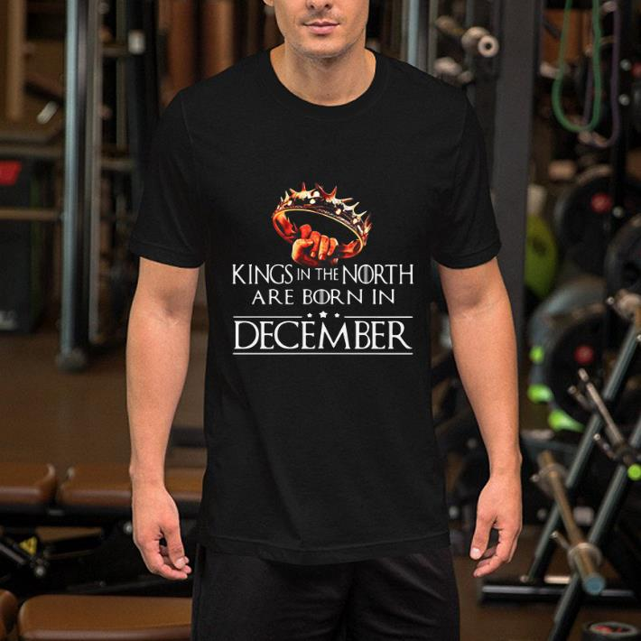 Kings In The North Are Born In December Game Of Thrones shirt 2