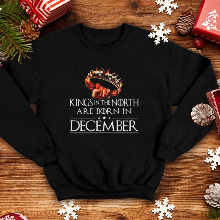 Kings In The North Are Born In December Game Of Thrones shirt