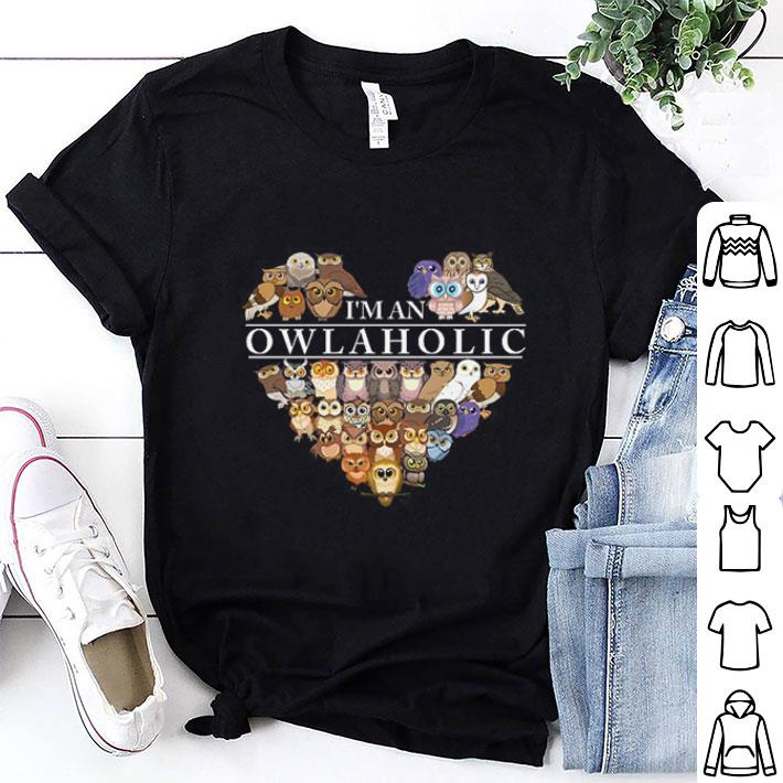 Owls I'm an Owlaholic shirt 1
